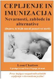 Cepljenje in imunizacija: Nevarnosti, zablode in alternative